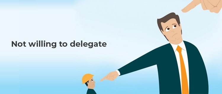 Not willing to delegate